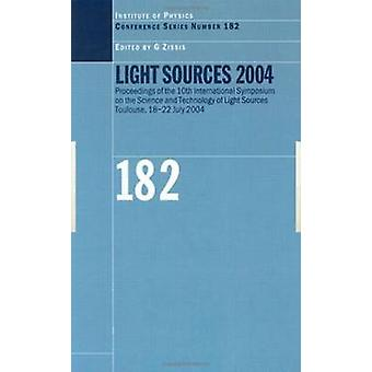 Light Sources 2004 Proceedings of the Tenth International Symposium on the Science and Technology of Light Sources Toulouse France 182 by Zissis & Georges