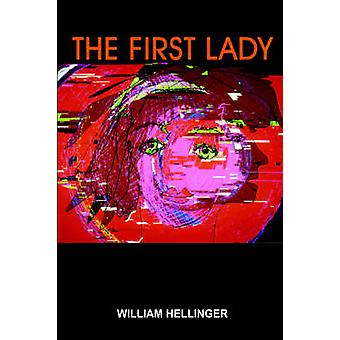 A primeira-dama por HELLINGER & WILLIAM