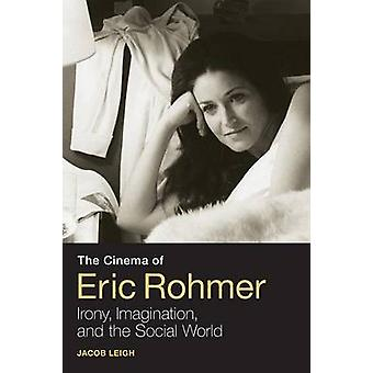 The Cinema of Eric Rohmer by Leigh & Jacob