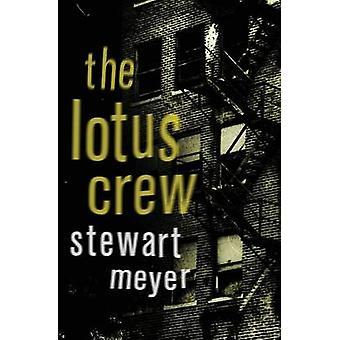 The Lotus Crew by Meyer & Stewart