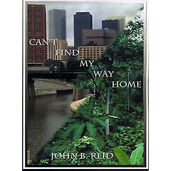 Cant Find My Way Home by Reid & John