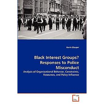 Black Interest Groups Responses to Police Misconduct by Glasper & Kevin