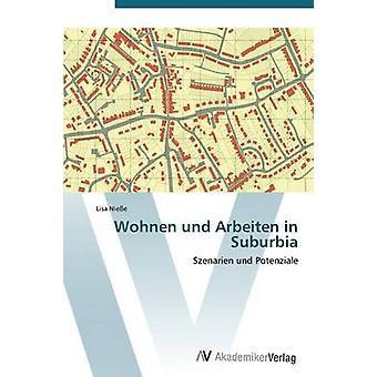 Wohnen Und Arbeiten in Suburbia by Niesse Lisa
