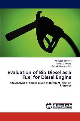 Evaluation of Bio Diesel as a Fuel for Diesel Engine by Ranveer & Abhijeet