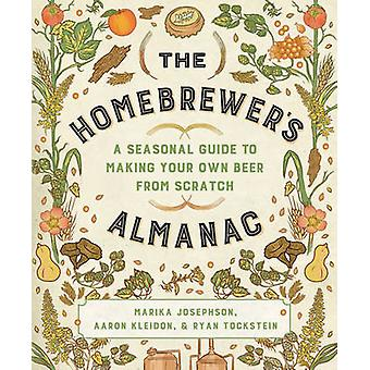 The Homebrewer's Almanac - A Seasonal Guide to Making Your Own Beer fr