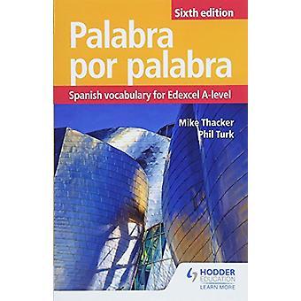 Palabra por Palabra sjette utgaven - spansk ordforråd for Edexcel A-l