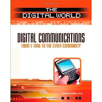 Digital Communications: From E-mail to the Cyber Community (The Digital World)