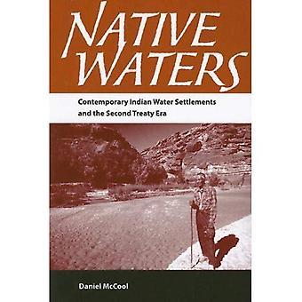 Eaux indigènes: Les établissements eau indienne contemporaine et l'ère secondaire du traité