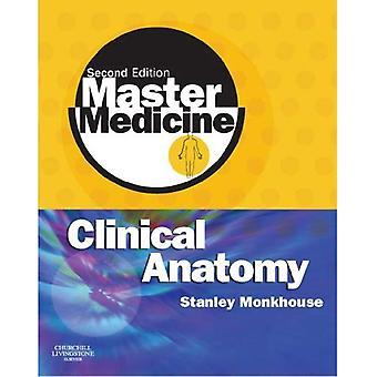 Master Medicine: Clinical Anatomy