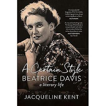 A Certain Style: Beatrice Davis, a literary life