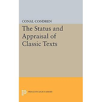 The Status and Appraisal of Classic Texts by Conal Condren - 97806916