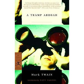A Tramp Abroad (New edition) by Mark Twain - Dave Eggers - 9780812970