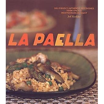 Paella by Jeff Koehler - 9780811852517 Book