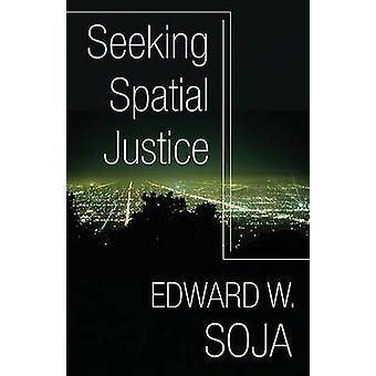 Seeking Spatial Justice by Edward W. Soja - 9780816666683 Book
