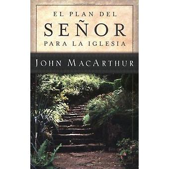 El Plan del Senor Para la Iglesia by John MacArthur - 9780825415340 B