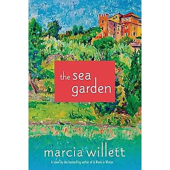 The Sea Garden by Marcia Willett - 9781250046345 Book