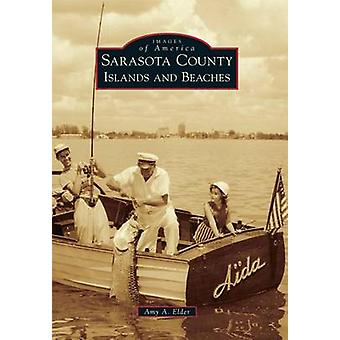 Sarasota County Islands and Beaches by Amy A Elder - 9781467114868 Bo