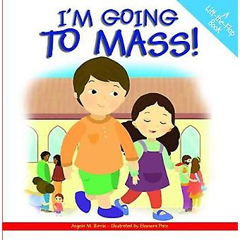 I'm Going to Mass! - A Lift-The-Flap Book by Angela Burrin - 978159325