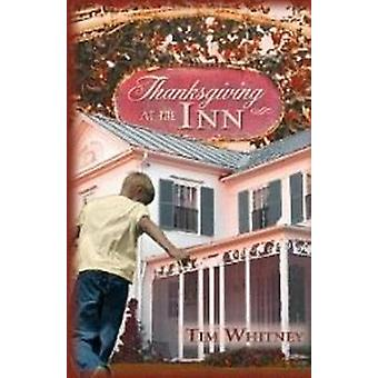 Thanksgiving at the Inn by Tim Whitney - 9781890862640 Book