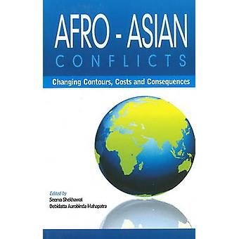 Afro-Asian Conflcits - Changing Contours - Costs & Consequences by See