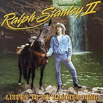 Ralph II Stanley - Lyt til min Hammer Ring [CD] USA import