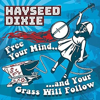 Hayseed Dixie - Free Your Mind and Your Grass Will Follow [CD] USA import