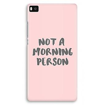 Huawei Ascend P8 Full Print Case - Morning person