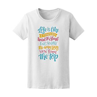 Life Is Like A Mountain Quote Tee Women's -Image by Shutterstock