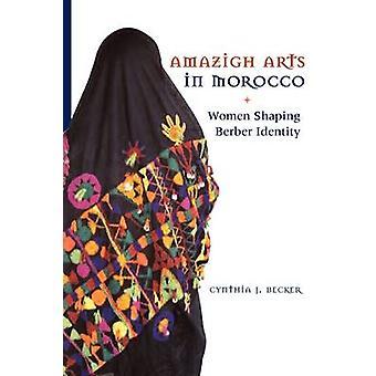 Amazigh Arts in Morocco - Women Shaping Berber Identity by Cynthia Bec