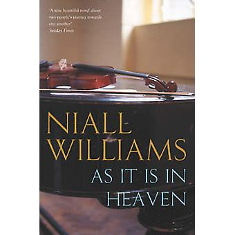 As it is in Heaven by Niall Williams - 9780330375313 Book