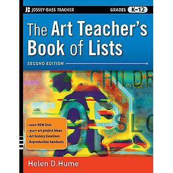 The Art Teacher's Book of Lists - Grades K-12 by Helen D. Hume - 97804
