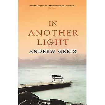 In einem anderen Licht durch Andrew Greig - 9780753820070 Buch