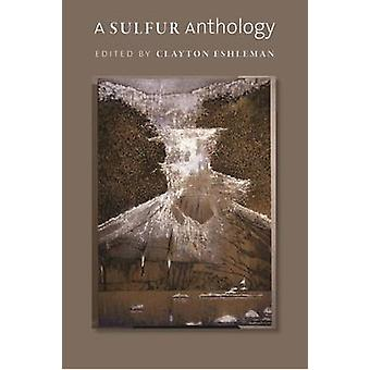 A Sulfur Anthology by Clayton Eshleman - 9780819575319 Book