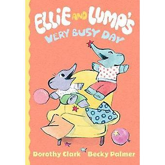 Ellie en forfaitair de zeer drukke dag door Dorothy Clark - Becky Palmer - 9781
