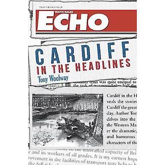 Cardiff i overskrifter af Tony Woolway - 9781445648880 bog
