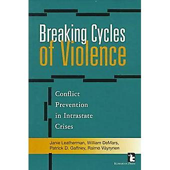 Breaking Cycles of Violence by Janie Leatherman - William Demars - Pa