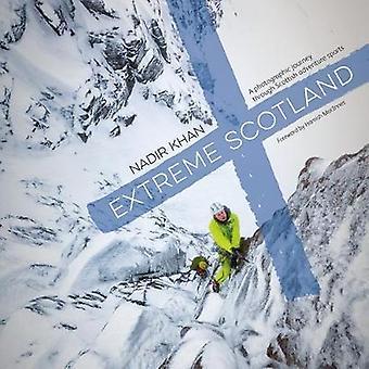 Extreme Scotland - A photographic journey through Scottish adventure s