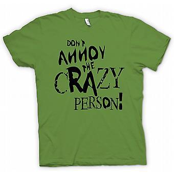 Kinder T-shirt - Don t ärgern die verrückte Person - verrückten Funny