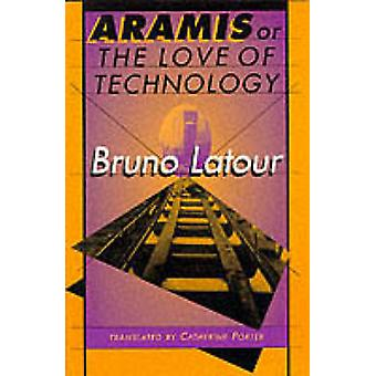Aramis - or the Love of Technology by Bruno Latour - 9780674043237 Bo