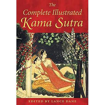 The Complete Illustrated Kama Sutra de Vatsyayana Mallanaga - Lance D
