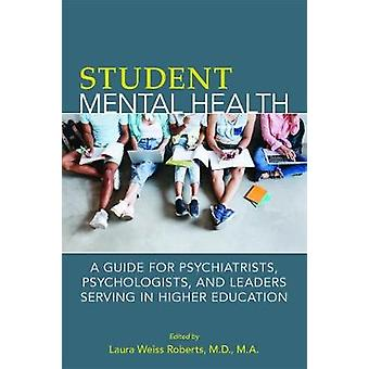Student Mental Health - A Guide for Psychiatrists - Psychologists - an