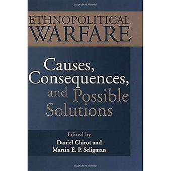 Ethnopolitical Warfare: Causes, Consequences, and Possible Solutions