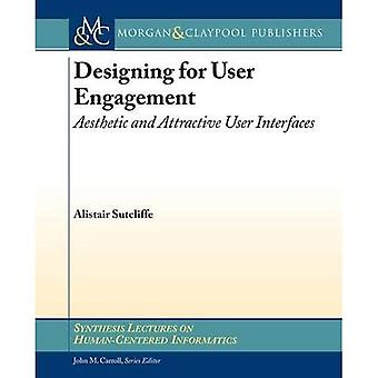 Designing for User Engagment: Aesthetic and Attractive User Interfaces (Synthesis Lectures on Human-Centered Informatics)