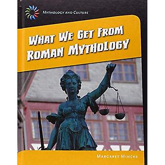 What We Get from Roman Mythology (21st Century Skills Library: Mythology and Culture)