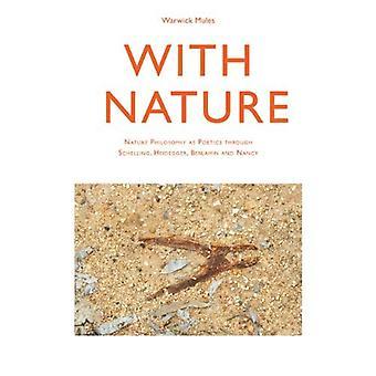 Med naturen: Natur filosofi som Poetik gennem Schelling, Heidegger, Benjamin og Nancy