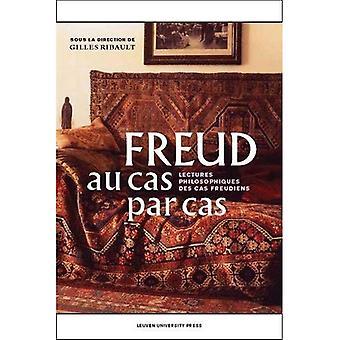 Freud Au Cas Par Cas: Lectures Philosophiques Des Cas Freudiens (Figures de l'Inconscient)