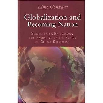 Globalisierung und immer-Nation: Subjektivität, Souveränität und Erzählung in der Periode des globalen Kapitalismus
