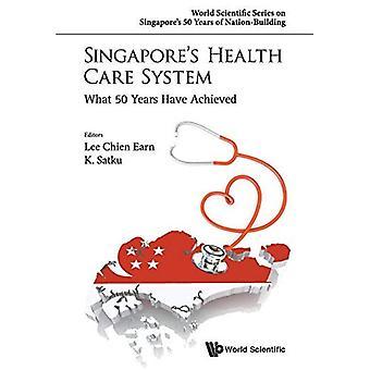 Sistema di assistenza sanitaria di Singapore: ciò che hanno raggiunto i 50 anni (serie scientifica mondiale di Singapore 50 anni di...
