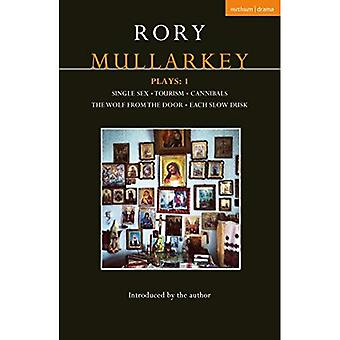 Mullarkey Plays: 1: Single Sex; Tourism; Cannibals; The Wolf From the Door; Each Slow Dusk (Contemporary Dramatists)