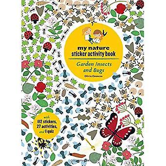 Trädgård insekter och buggar: min natur klistermärke aktivitetsbok
